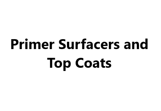 Primer Surfacers and Top Coats