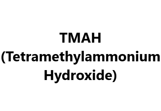 TMAH (Tetramethylammonium Hydroxide)