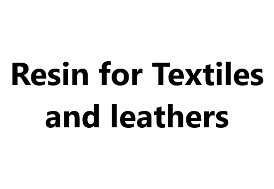 Resin for Textiles and leathers