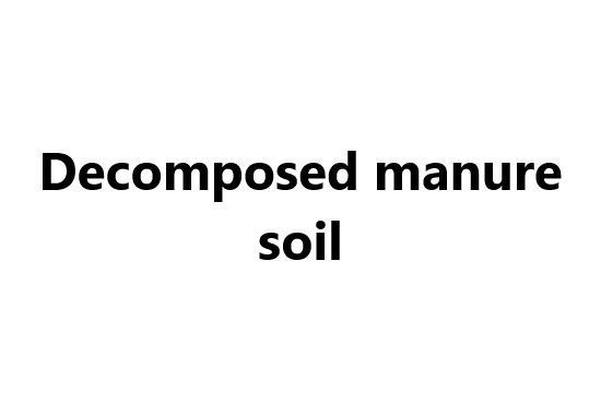 Decomposed manure soil