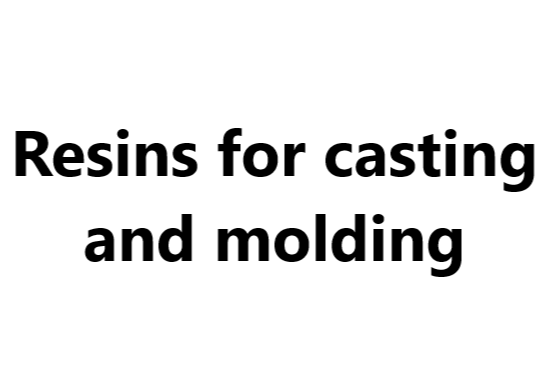 Resins for casting and molding