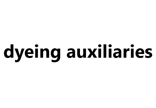 Textile auxiliaries: dyeing auxiliaries