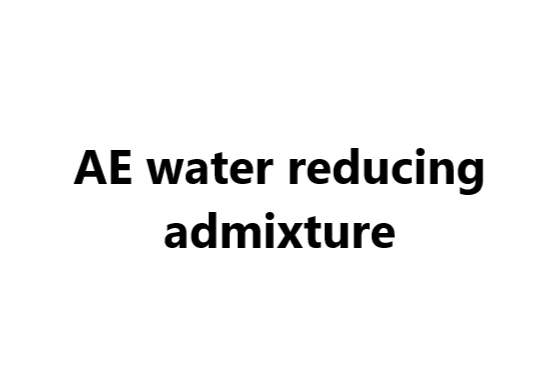 Construction auxiliaries: AE water reducing admixture