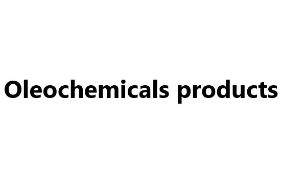 Oleochemicals products